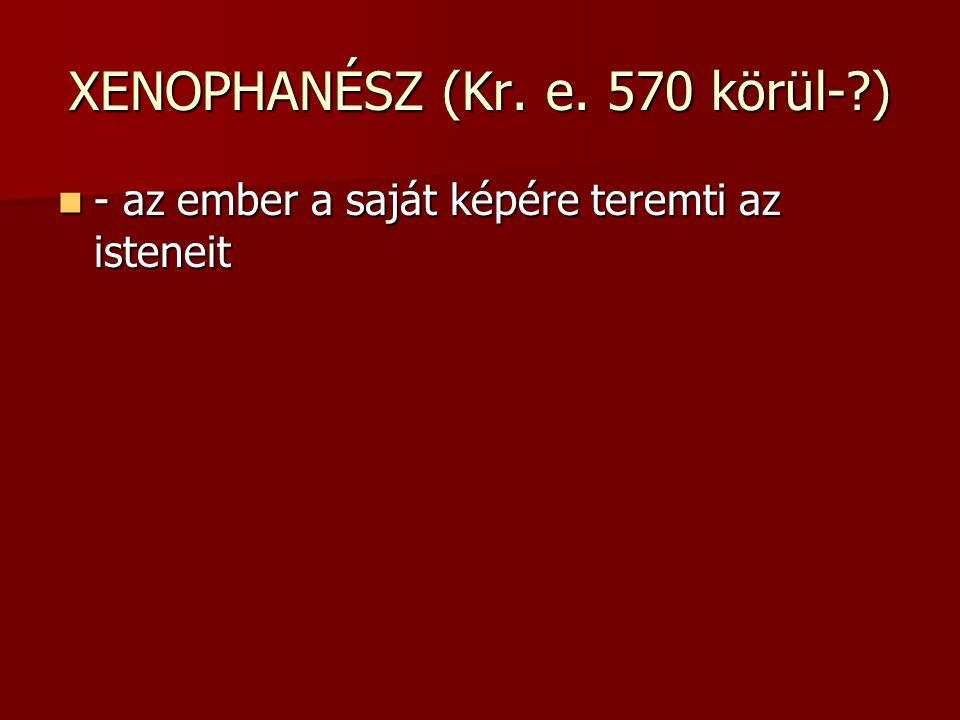 XENOPHANÉSZ (Kr.e.