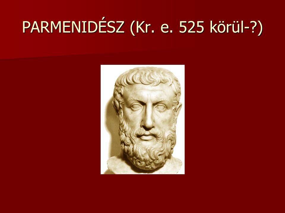 PARMENIDÉSZ (Kr. e. 525 körül-?)