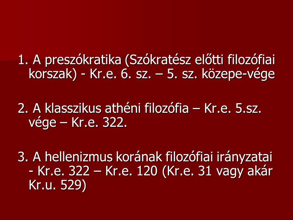 1.A preszókratika (Szókratész előtti filozófiai korszak) - Kr.e.