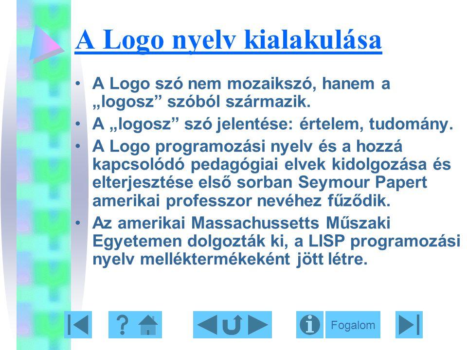 """A Logo nyelv kialakulása A Logo szó nem mozaikszó, hanem a """"logosz"""" szóból származik. A """"logosz"""" szó jelentése: értelem, tudomány. A Logo programozási"""