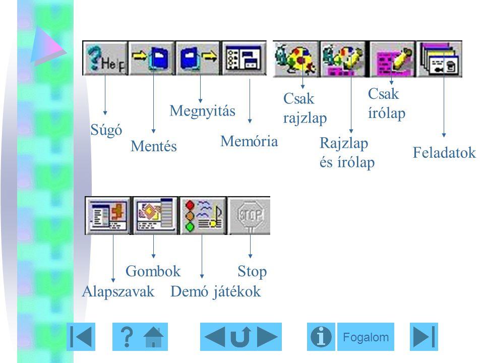 Csak rajzlap Rajzlap és írólap Csak írólap AlapszavakDemó játékok Memória Súgó Mentés Megnyitás GombokStop Feladatok Fogalom