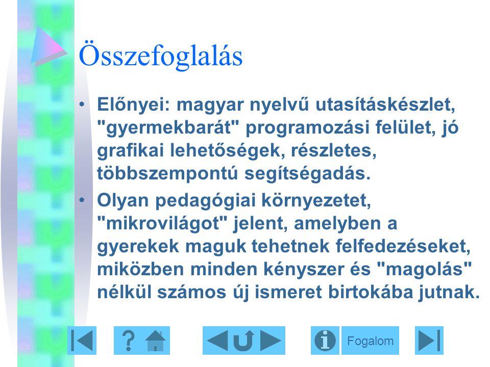 Összefoglalás Előnyei: magyar nyelvű utasításkészlet,
