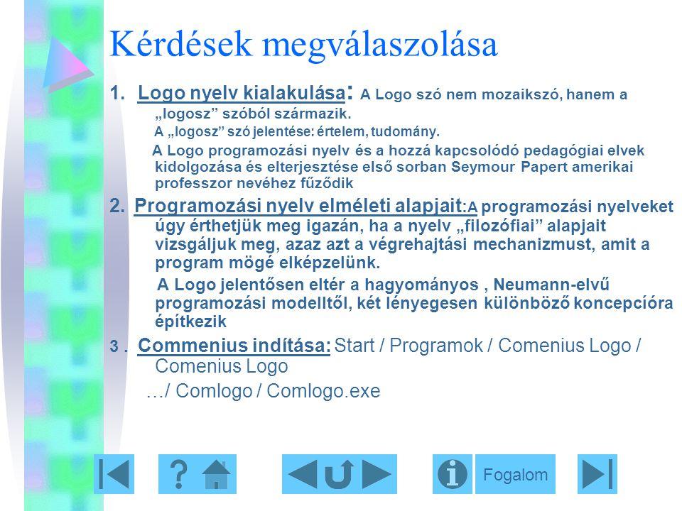 """Kérdések megválaszolása 1. Logo nyelv kialakulása : A Logo szó nem mozaikszó, hanem a """"logosz"""" szóból származik. A """"logosz"""" szó jelentése: értelem, tu"""