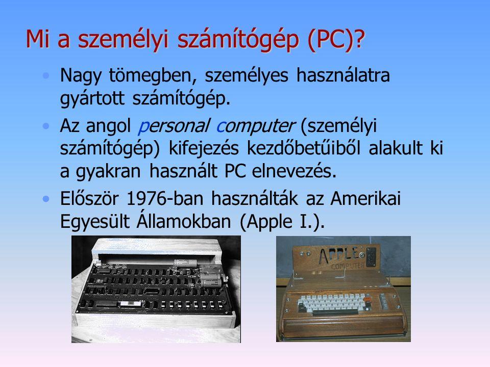 Mi a személyi számítógép (PC)? Nagy tömegben, személyes használatra gyártott számítógép. Az angol personal computer (személyi számítógép) kifejezés ke