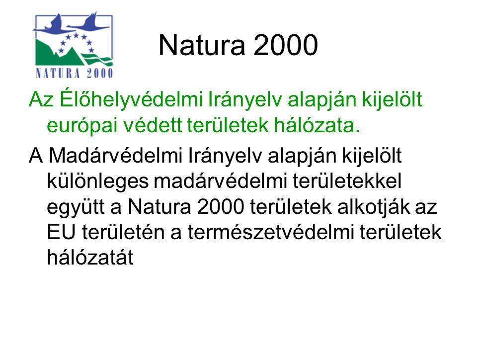 Natura 2000 Az Élőhelyvédelmi Irányelv alapján kijelölt európai védett területek hálózata. A Madárvédelmi Irányelv alapján kijelölt különleges madárvé