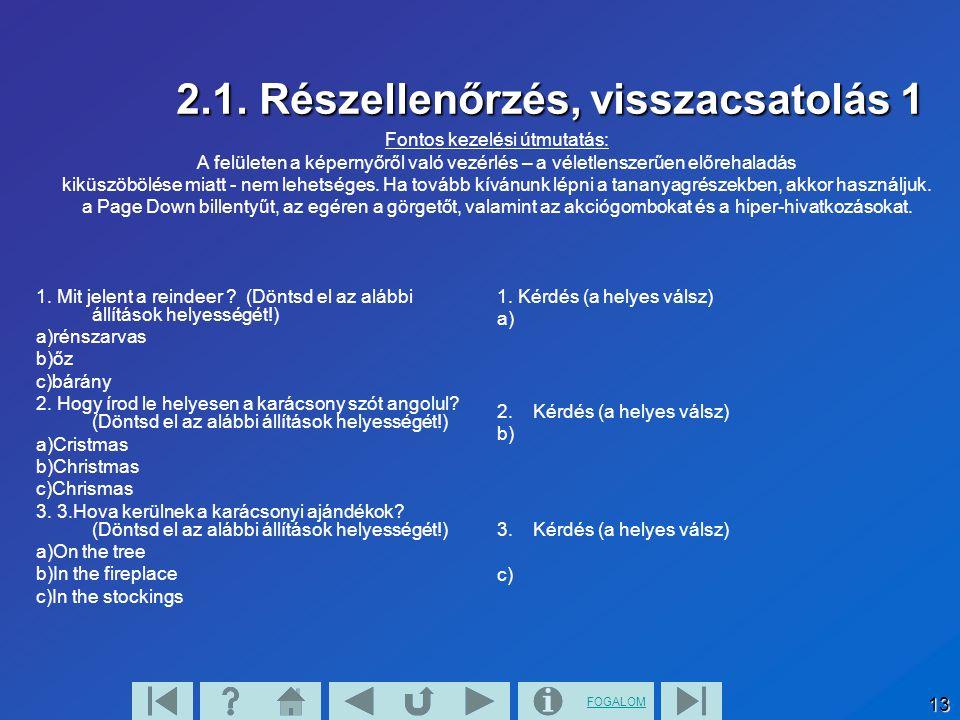 FOGALOM 13 2.1. Részellenőrzés, visszacsatolás 1 1.