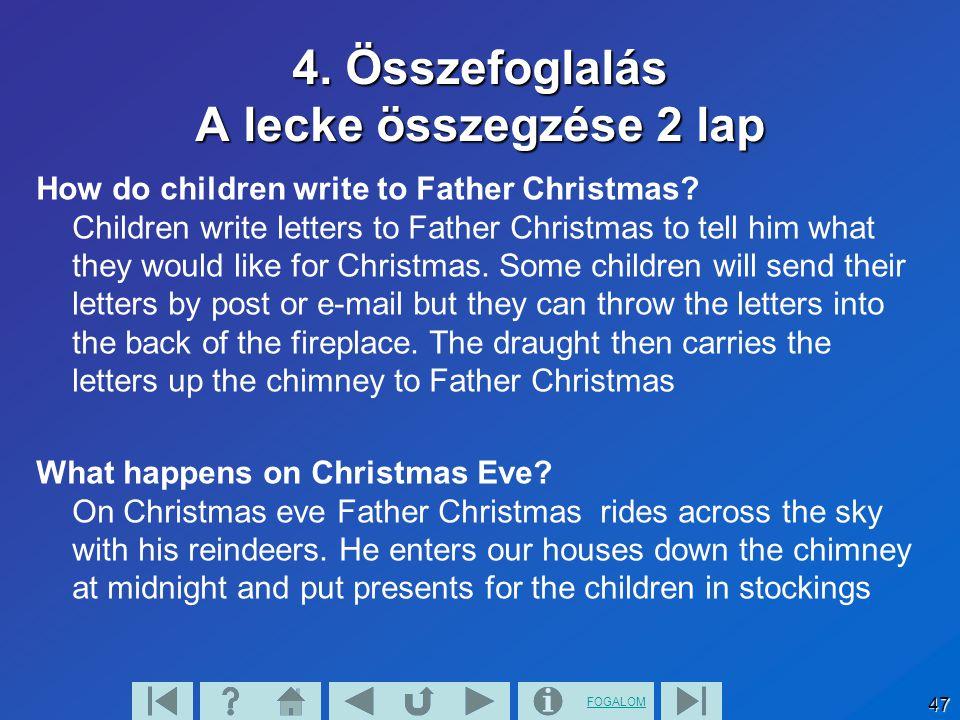 FOGALOM 47 4. Összefoglalás A lecke összegzése 2 lap How do children write to Father Christmas.