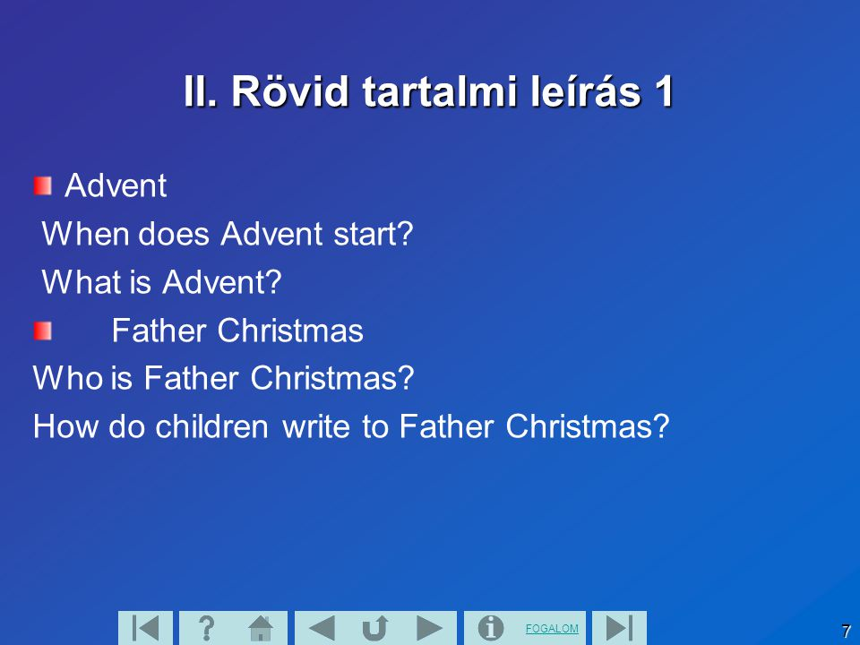 FOGALOM 7 II. Rövid tartalmi leírás 1 Advent When does Advent start.