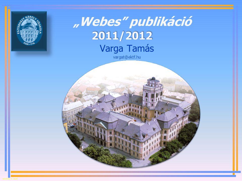 """Készítette: B. László """"Webes publikáció Varga Tamás vargat@ektf.hu"""