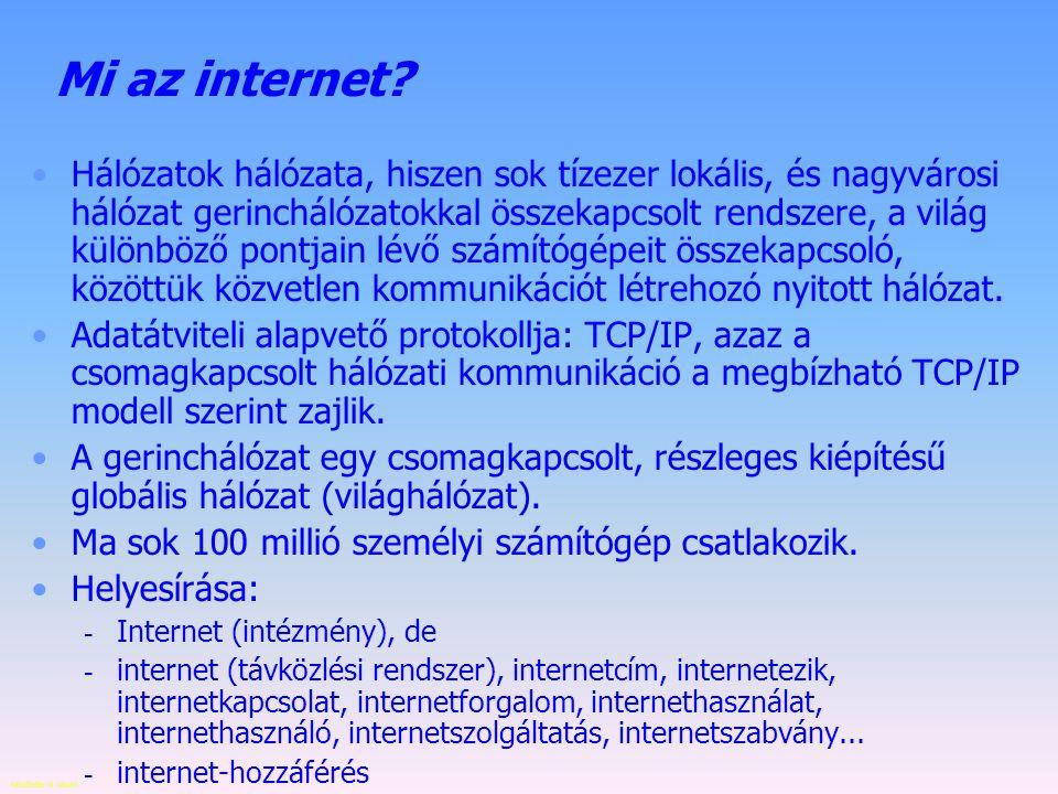 Készítette: B.László Mi az internet.