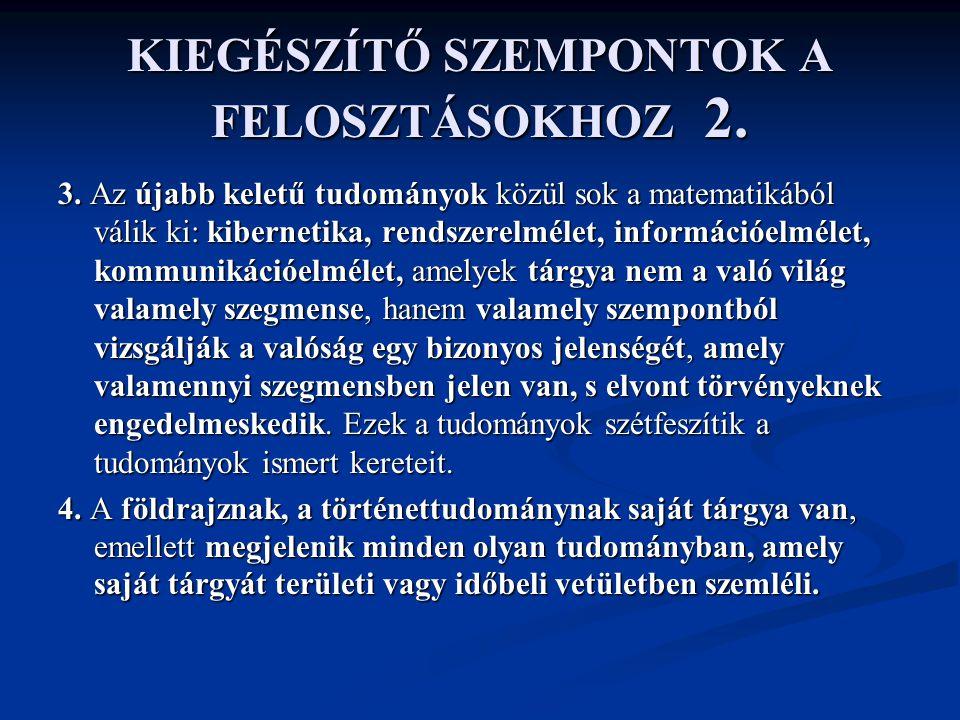 KIEGÉSZÍTŐ SZEMPONTOK A FELOSZTÁSOKHOZ 3.5.