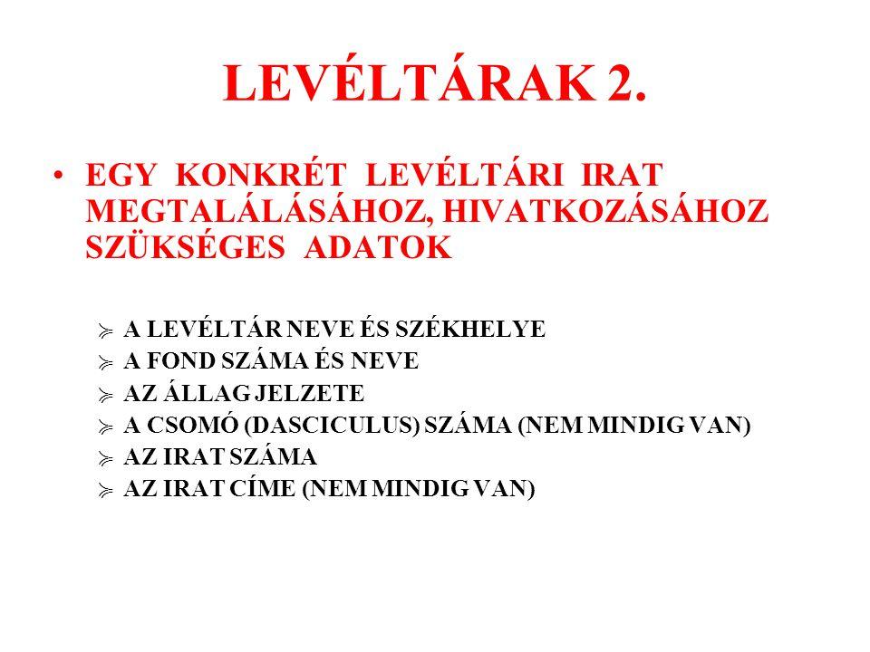 LEVÉLTÁRI FONDOK 1.I-XV. FEUDÁLIS ÉS KAPITALISTA KOR I.