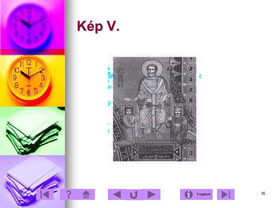 36 Kép V. Fogalom