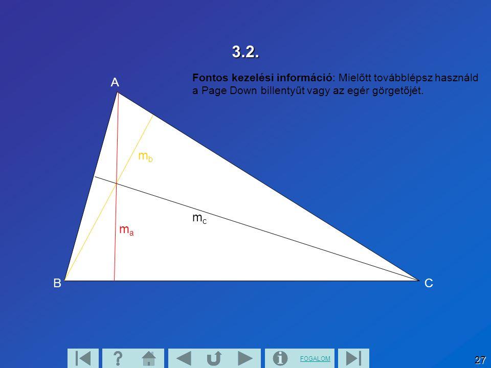 FOGALOM 27 3.2. BC A mama mbmb mcmc Fontos kezelési információ: Mielőtt továbblépsz használd a Page Down billentyűt vagy az egér görgetőjét.
