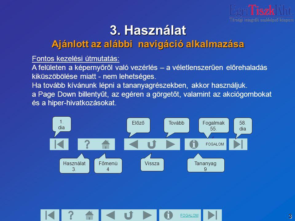 FOGALOM 54 IV. Egyéb Itt kezdődhet a glosszárium, szöveg és képelemekre utalás, hivatkozások stb.