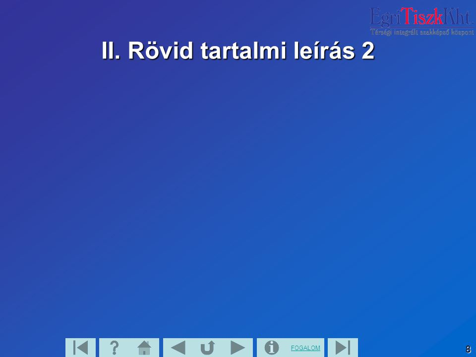 FOGALOM 8 II. Rövid tartalmi leírás 2
