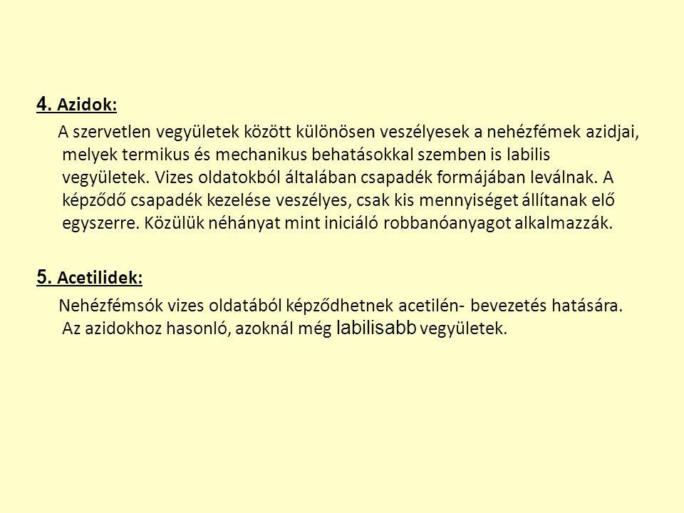 A robbanóanyagok alkalmazás - centrikus csoportosítása 1.) Iniciáló robbanóanyagok: ólom-azid, ólom-tricinát, tetrazén, higany- fulminát 2.) Brizáns robbanóanyagok: a.) alacsony brizanciájú: ANFO, ANDO, robbantóiszapok és gélek b.) normál brizanciájú: TNT, paxit, nitrocerkezit, stb.