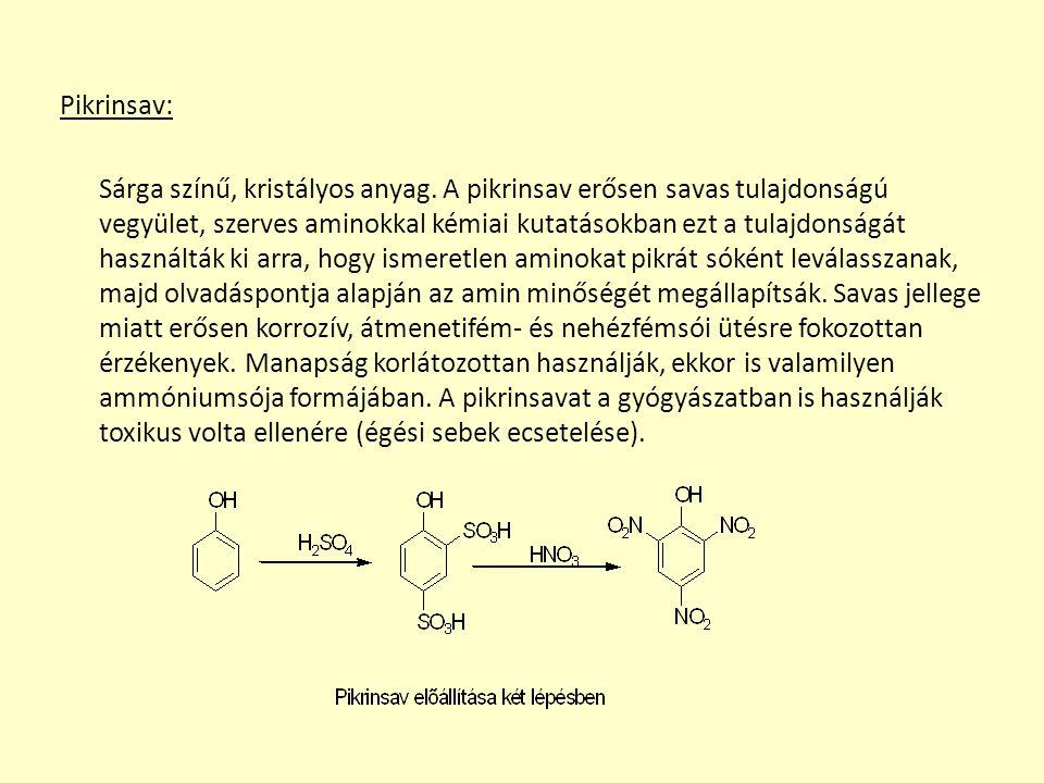 Pikrinsav: Sárga színű, kristályos anyag.