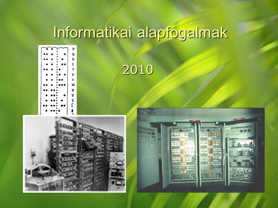 Informatikai alapfogalmak 2010