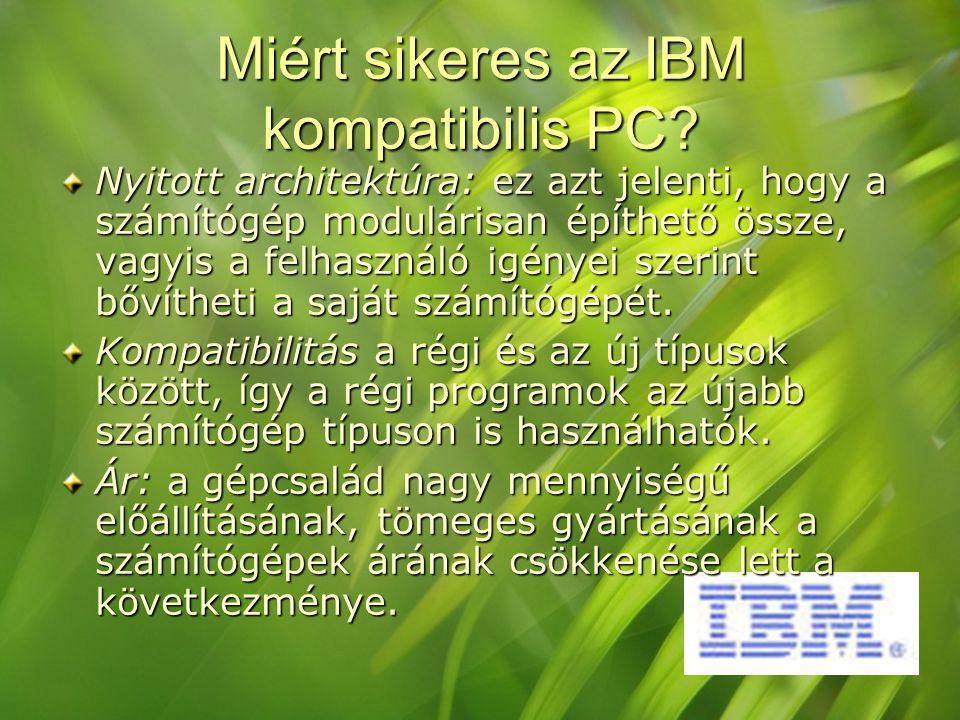 Miért sikeres az IBM kompatibilis PC.