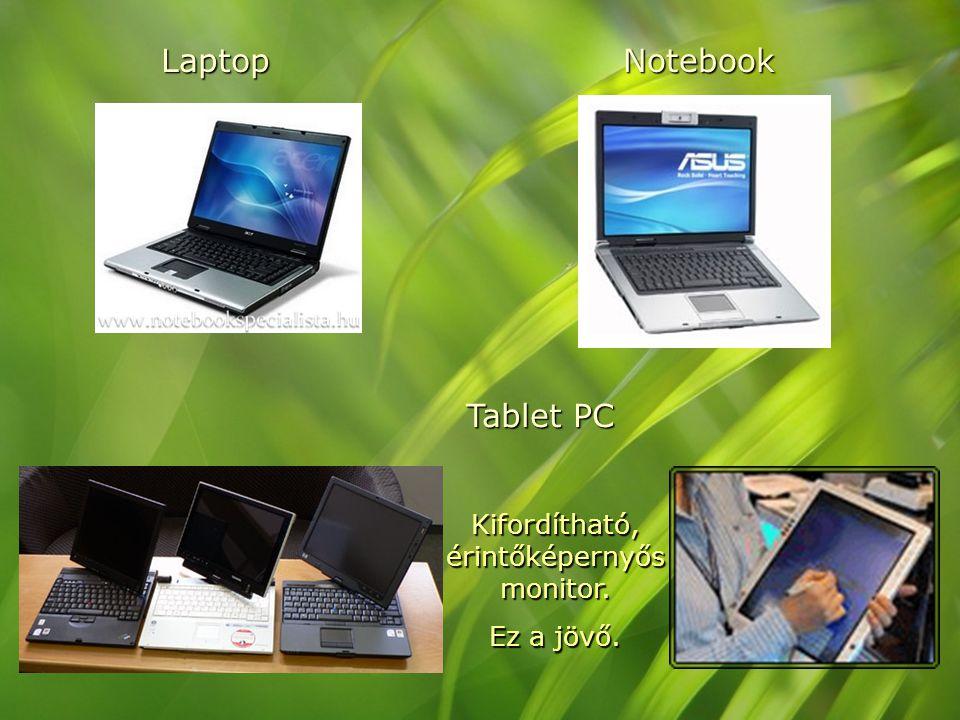 NotebookLaptop Tablet PC Kifordítható, érintőképernyős monitor. Ez a jövő.