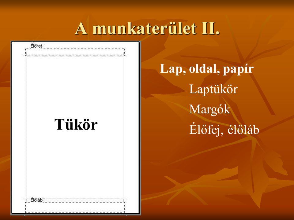 A munkaterület II. Tükör Lap, oldal, papír Laptükör Margók Élőfej, élőláb