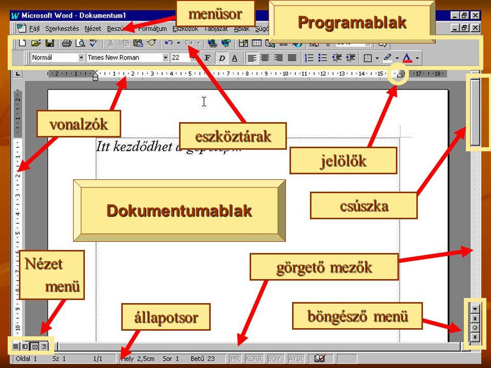 A felhasználói felület Dokumentumablak Programablak vonalzók állapotsor böngésző menü menüsor jelölők Nézetmenü görgető mezők csúszka eszköztárak