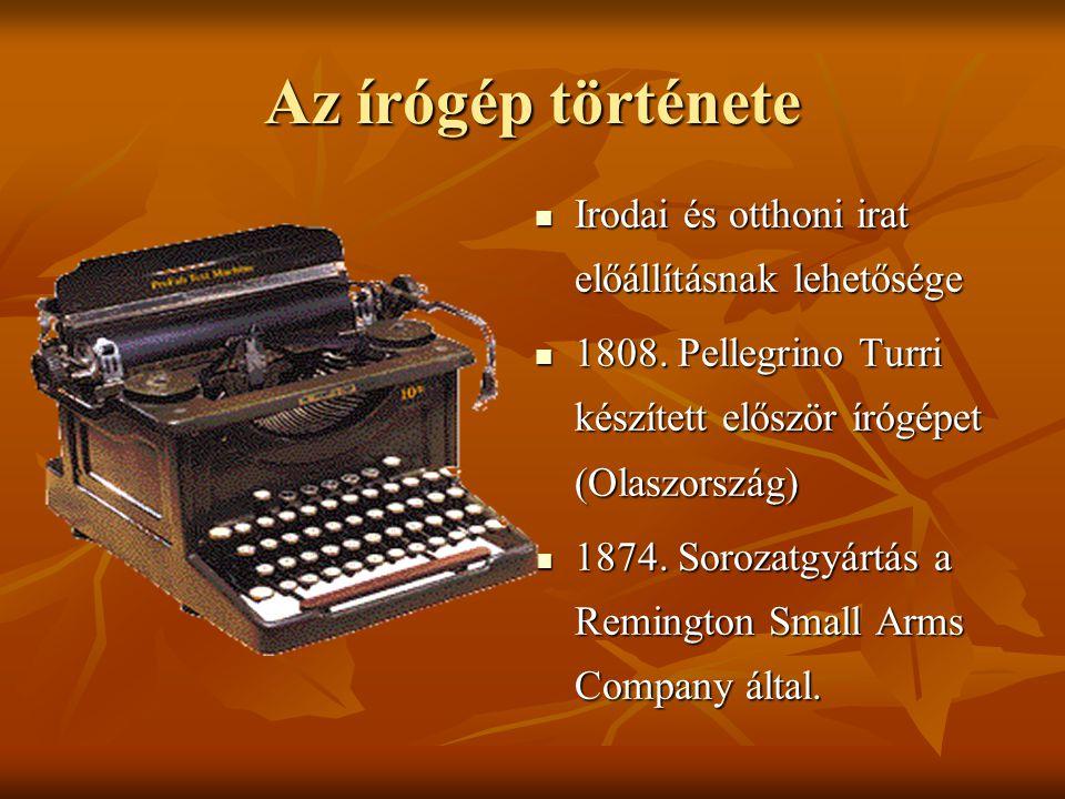 Az írógép története Irodai és otthoni irat előállításnak lehetősége Irodai és otthoni irat előállításnak lehetősége 1808. Pellegrino Turri készített e