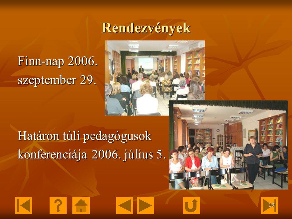 18 Rendezvények 1956 Kalendáriuma 2006. szeptember 21. Angol vetélkedők, döntő 2006. június 2. 2006. június 2.