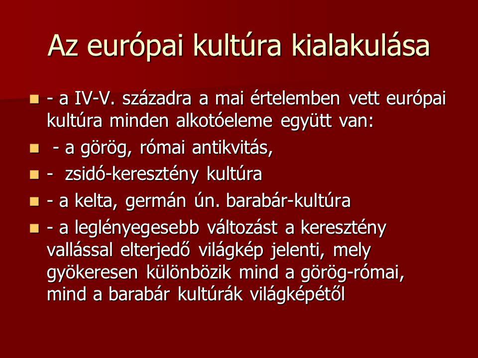 Az európai kultúra kialakulása - a IV-V.