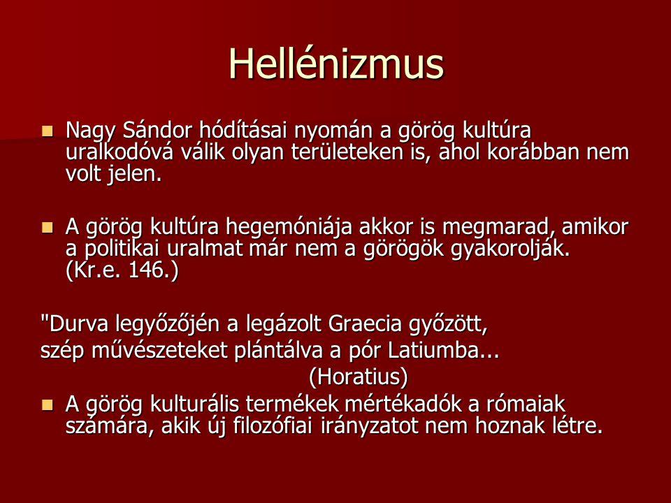 Hellénizmus Nagy Sándor hódításai nyomán a görög kultúra uralkodóvá válik olyan területeken is, ahol korábban nem volt jelen. Nagy Sándor hódításai ny