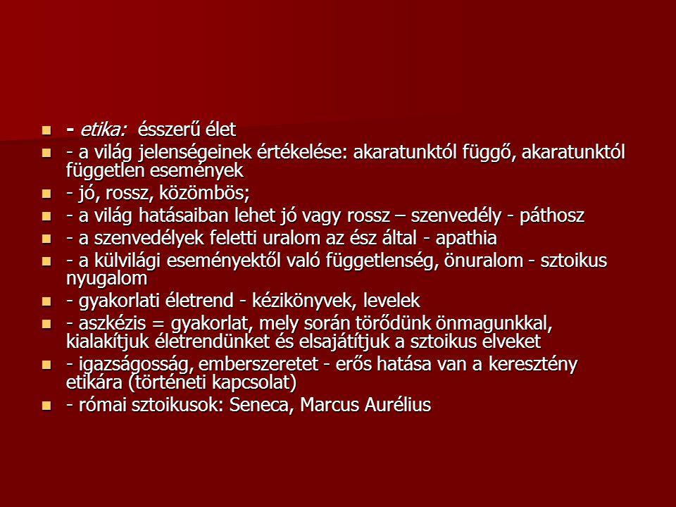 2.Az epikureizmus - alapító: Epikurosz (Kr. e. 341 - 270) - alapító: Epikurosz (Kr.