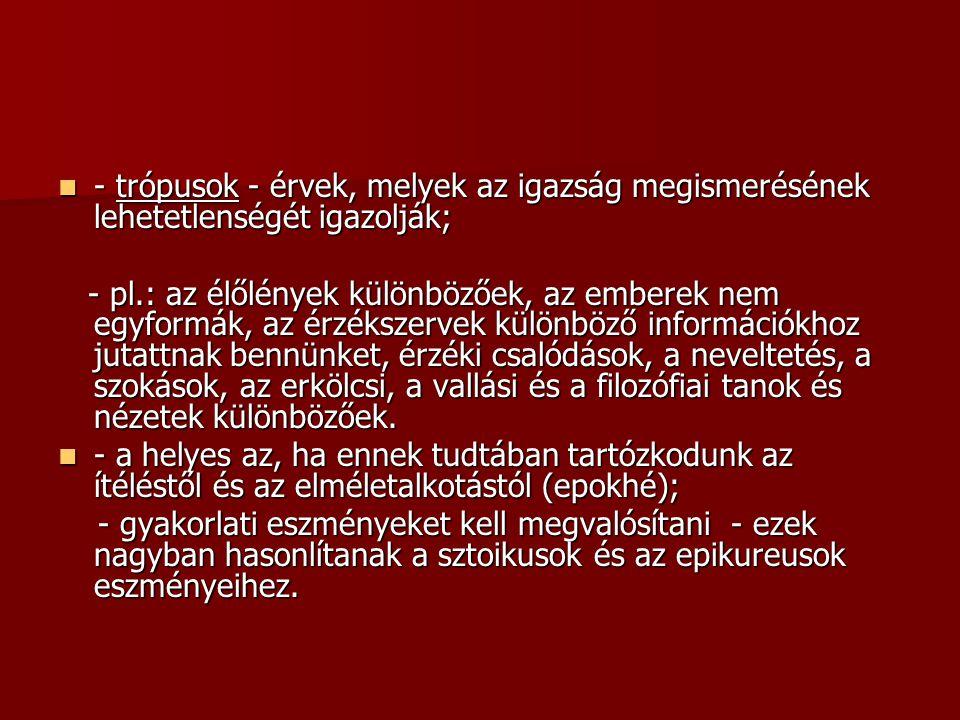 4.A neoplatonizmus - alapító: Plótinosz (Kr. u. 205-270) - alapító: Plótinosz (Kr.