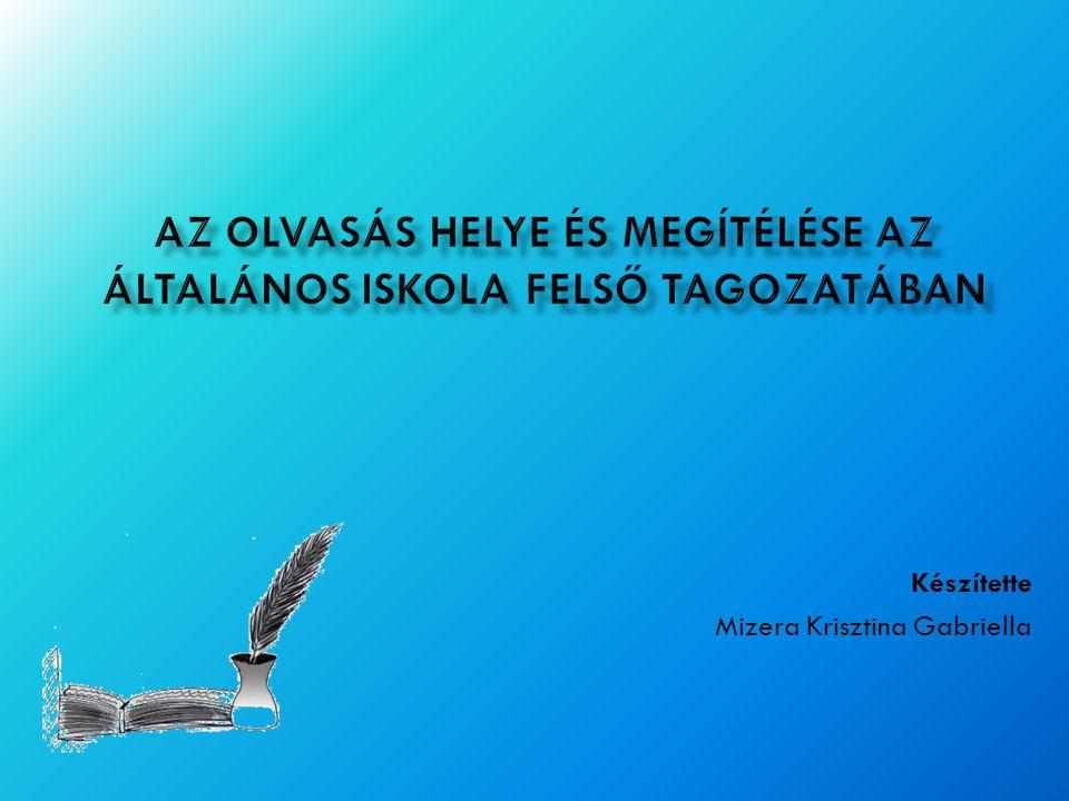 Készítette Mizera Krisztina Gabriella