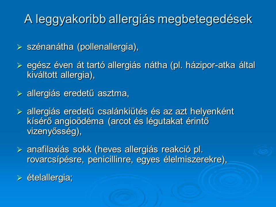 A leggyakoribb allergiás megbetegedések  szénanátha (pollenallergia),  egész éven át tartó allergiás nátha (pl. házipor-atka által kiváltott allergi