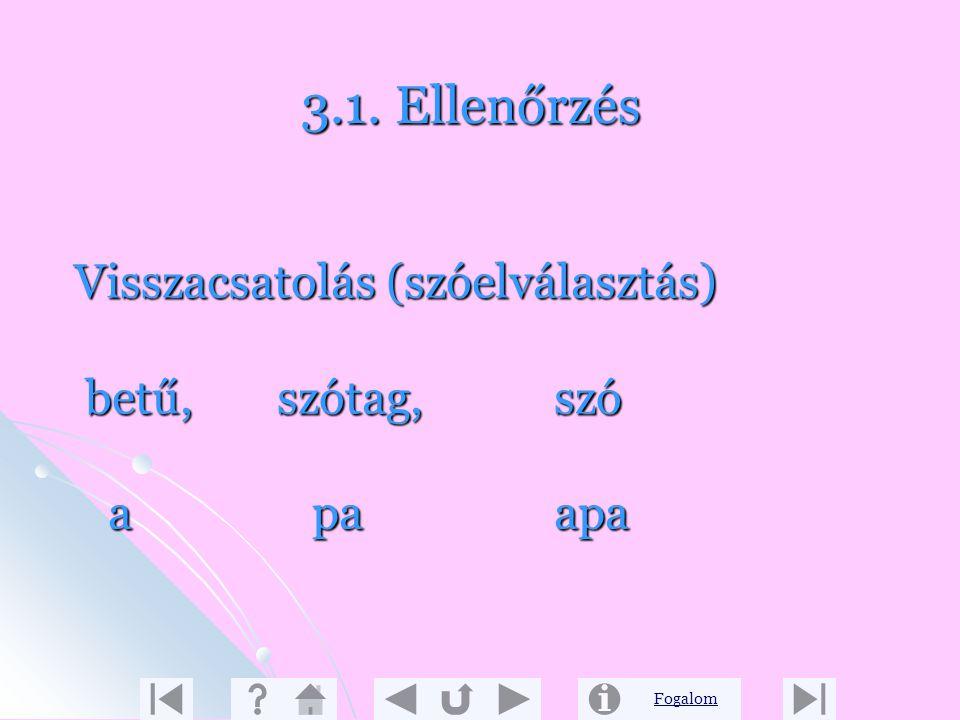 Fogalom 5. 7. Lap A dz és dzs betűs szavak elválasztása bodzalándzsa bo-dzalán-dzsa Szabály Vigyázz! A dz és dzs betű nem választható szét két különál
