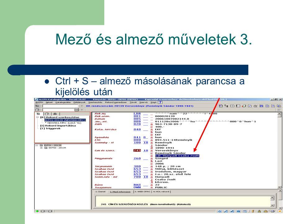 Mező és almező műveletek 3. Ctrl + S – almező másolásának parancsa a kijelölés után