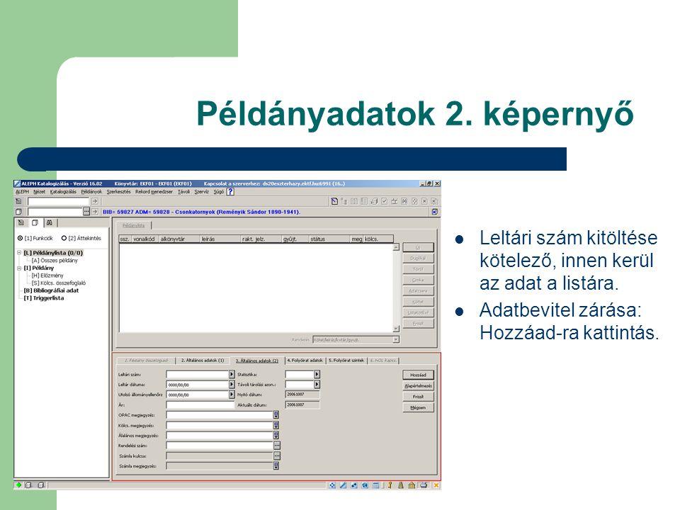 Példányadatok 2. képernyő Fontos tudni: a Leltári számot innen listázza az ALEPH. Leltári szám kitöltése kötelező, innen kerül az adat a listára. Adat