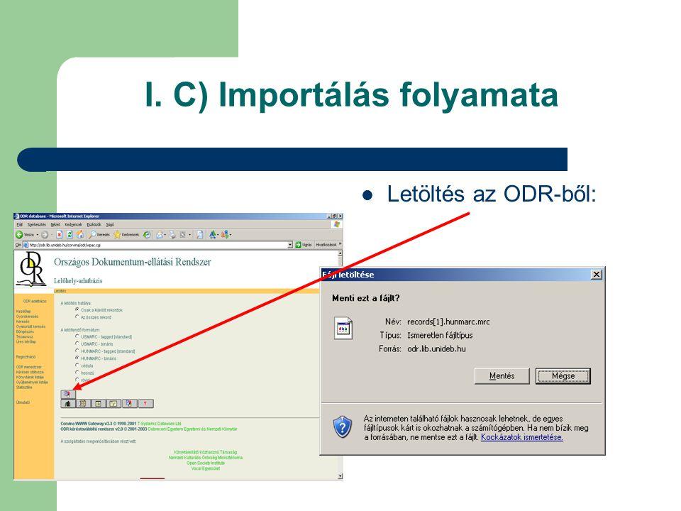 I. C) Importálás folyamata Letöltés az ODR-ből: