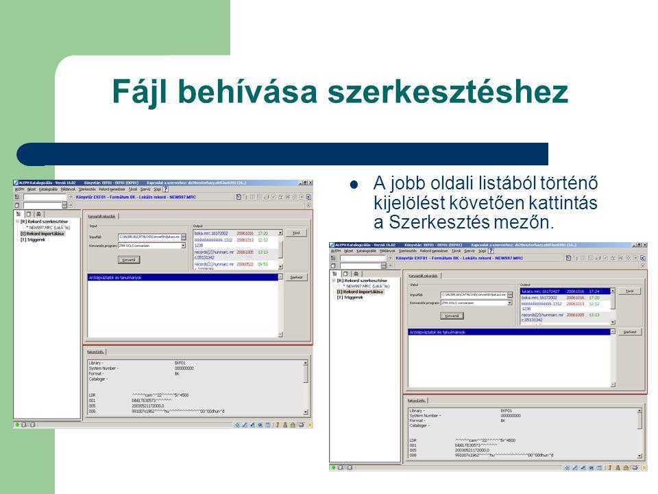 Fájl behívása szerkesztéshez A jobb oldali listából történő kijelölést követően kattintás a Szerkesztés mezőn.