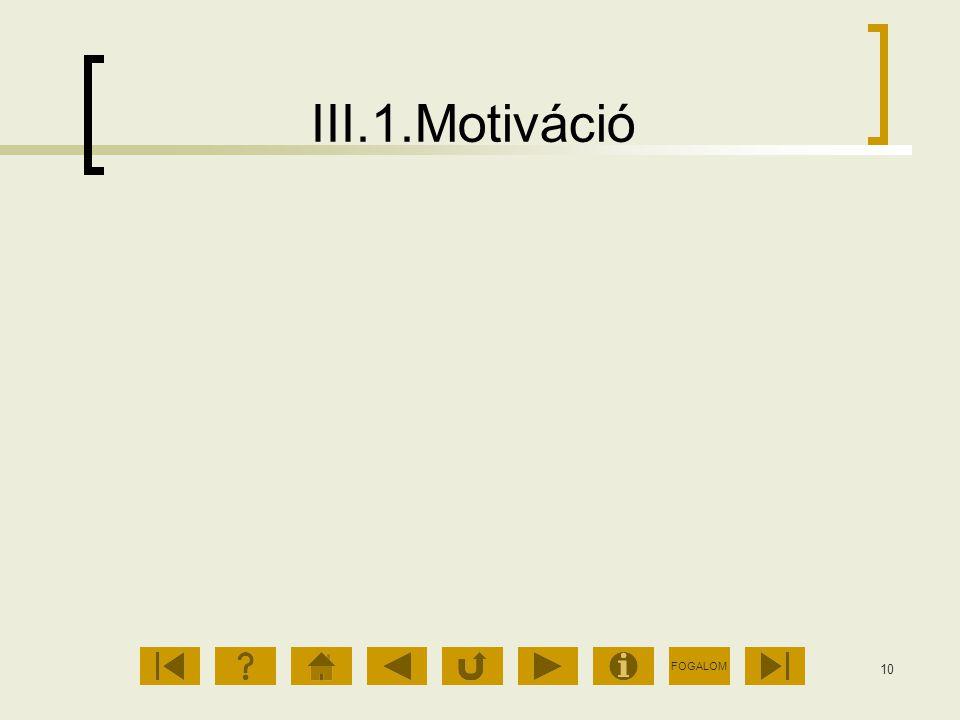 FOGALOM 10 III.1.Motiváció