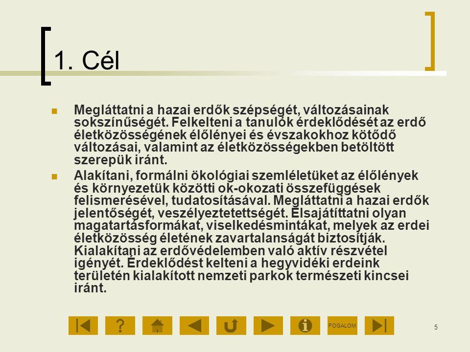 FOGALOM 16 1.1 lap Az erdő mint életközösség Hazánk erdői zömmel lombhullatók.