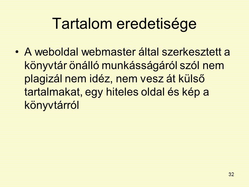 32 Tartalom eredetisége A weboldal webmaster által szerkesztett a könyvtár önálló munkásságáról szól nem plagizál nem idéz, nem vesz át külső tartalma