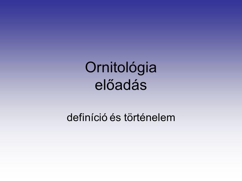 Ornitológia előadás definíció és történelem