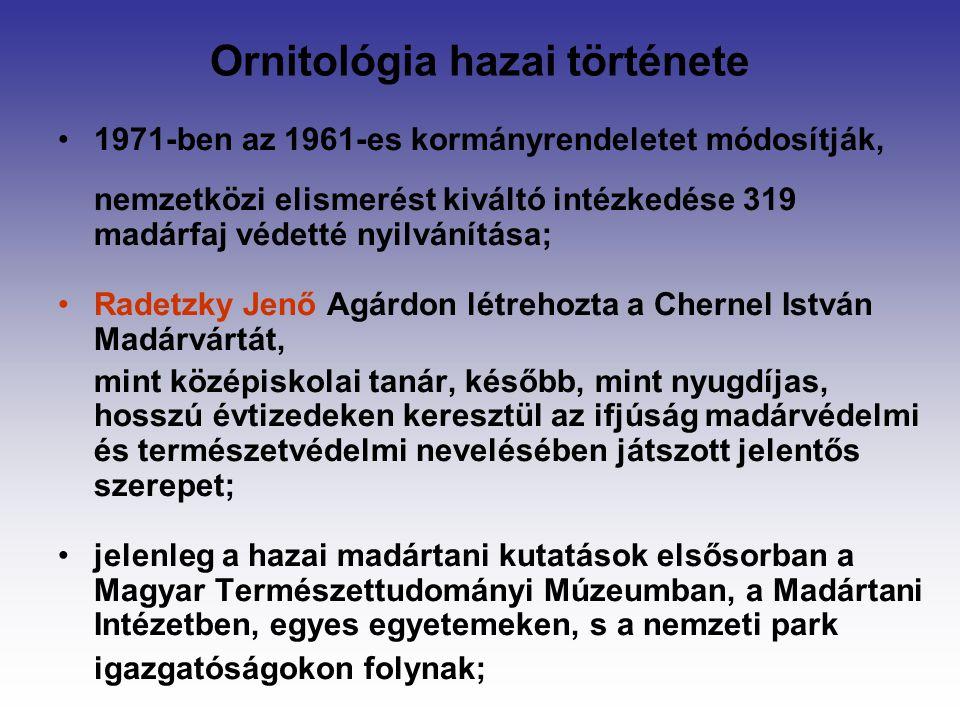 Ornitológia hazai története - MME Magyar Madártani és Természetvédelmi Egyesületet (MME) 1974-ben hozta létre 200 alapító tag.