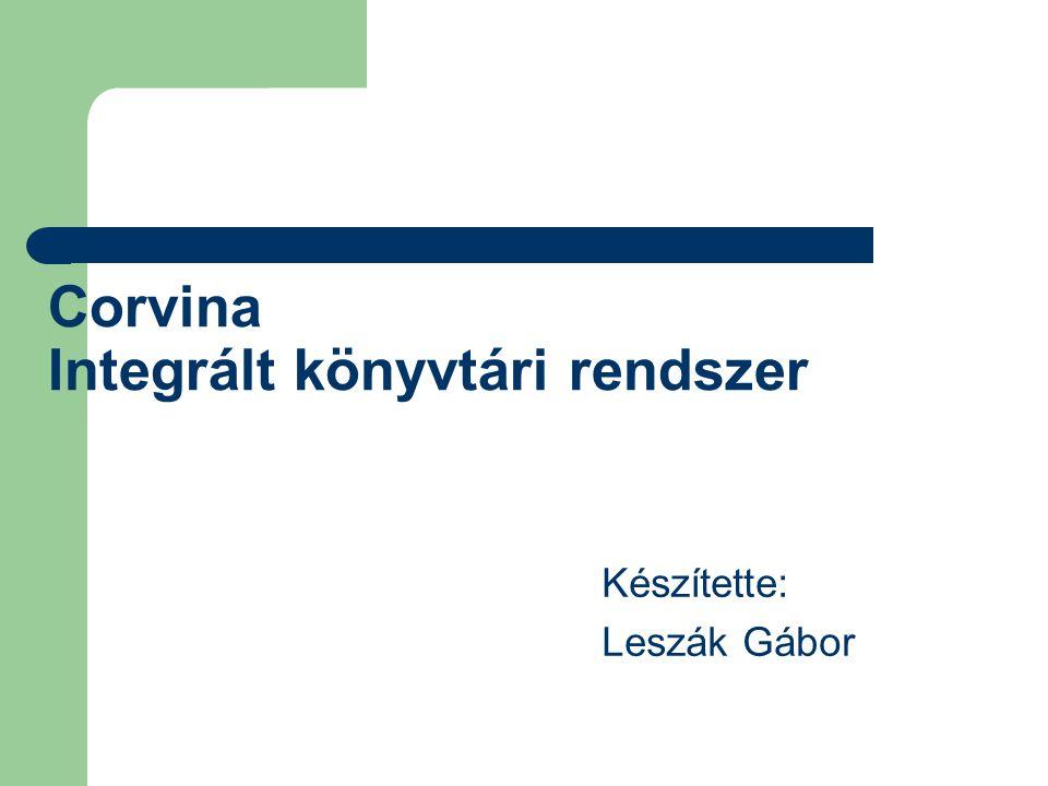 Katalogizáló modul A VOCAL a Corvina rendszerek közötti közös katalogizálási rendszere: – rekordforrások szolgáltatása a kisebb könyvtárak számára – központi lelőhely nyilvántartás az együttműködők részére – egységes és karbantartott authority adatok biztosítása – más Corvinát használó könyvtárak katalógusaiban úgy kereshetünk, mint a saját adatbázisunkban – m leírások egyszerű áthúzással átemelhetők