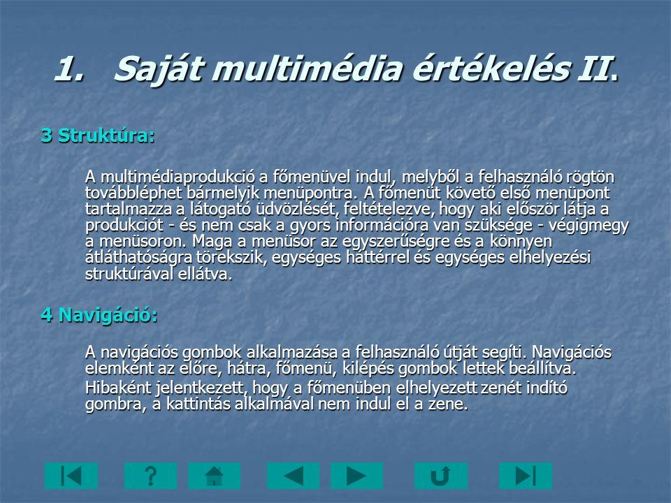 1.Saját multimédia értékelés II. 3 Struktúra: A multimédiaprodukció a főmenüvel indul, melyből a felhasználó rögtön továbbléphet bármelyik menüpontra
