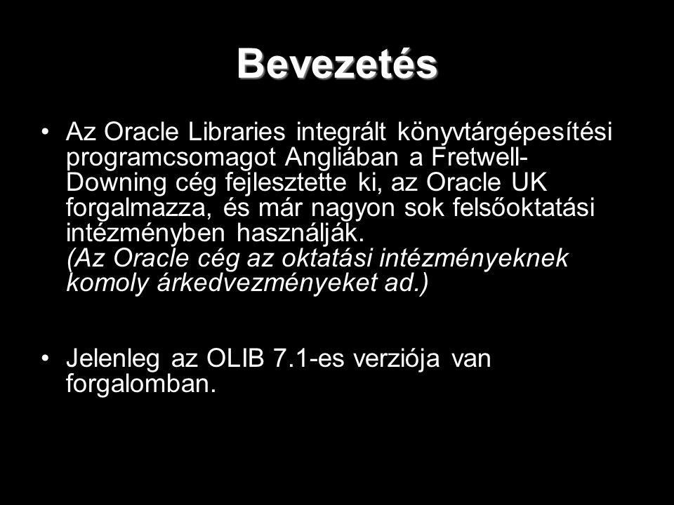Bevezetés Az Oracle Libraries integrált könyvtárgépesítési programcsomagot Angliában a Fretwell- Downing cég fejlesztette ki, az Oracle UK forgalmazza