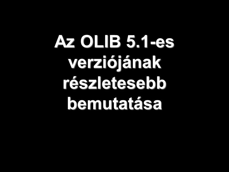 Az OLIB 5.1-es verziójának részletesebb bemutatása