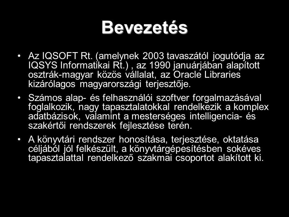 Bevezetés Az IQSOFT Rt. (amelynek 2003 tavaszától jogutódja az IQSYS Informatikai Rt.), az 1990 januárjában alapított osztrák-magyar közös vállalat, a